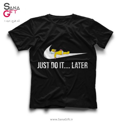 تی شرت مشکی طرح Just Do It Later - هومر سیمپسون